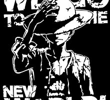 One Piece Monkey D. Luffy Mugiwara We Go To The New World Anime Cosplay T Shirt by ryoka