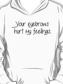 Hurt Feelings - Eyebrows T-Shirt
