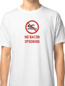 No Bacon Spooning Allowed Classic T-Shirt