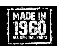 Made In 1960 All Original Parts - Funny Tshirts Photographic Print