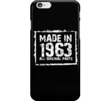 Made In 1963 All Original Parts - Funny Tshirts iPhone Case/Skin