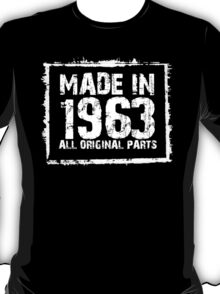 Made In 1963 All Original Parts - Funny Tshirts T-Shirt
