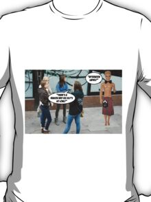 There's A Reason Why His Kilt Is So Long! T-Shirt