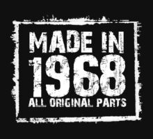 Made In 1968 All Original Parts - Funny Tshirts by custom222