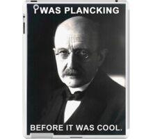 Max Planck physics joke iPad Case/Skin