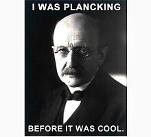 Max Planck physics joke Unisex T-Shirt