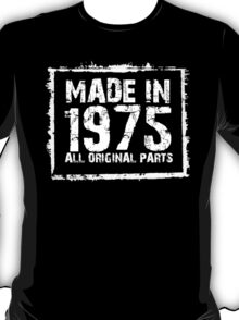 Made In 1975 All Original Parts - Funny Tshirts T-Shirt