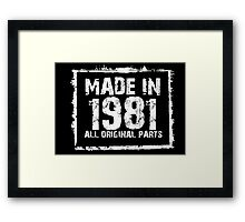Made In 1981 All Original Parts - Funny Tshirts Framed Print