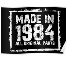 Made In 1984 All Original Parts - Funny Tshirts Poster
