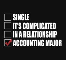 Single It's Complicated In A Relationship Accounting Major - Funny Tshirts by custom333