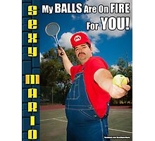 SexyMario MEME - My Balls Are On Fire For You 3 Photographic Print