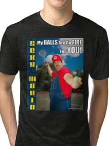SexyMario MEME - My Balls Are On Fire For You 3 Tri-blend T-Shirt