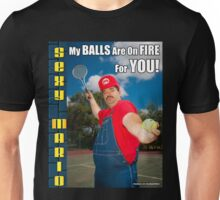 SexyMario MEME - My Balls Are On Fire For You 3 Unisex T-Shirt
