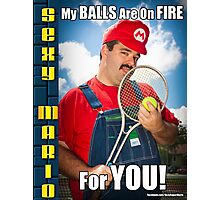 SexyMario MEME - My Balls Are On Fire For You 4 Photographic Print