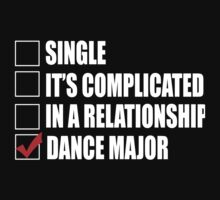 Single It's Complicated In A Relationship Dance Major - Funny Tshirts by custom333