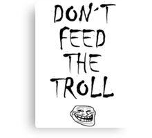 Don´t feed the troll Canvas Print