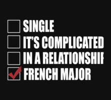 Single It's Complicated In A Relationship French Major - Funny Tshirts by custom333