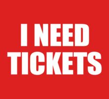 I Need Tickets by Paducah