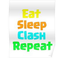 Eat Sleep Clash Repeat Poster