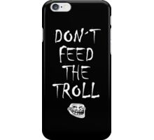Don´t feed the troll iPhone Case/Skin