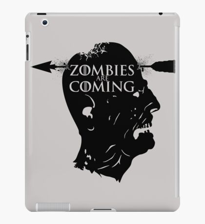 Zombies are coming - Game Of Thrones iPad Case/Skin