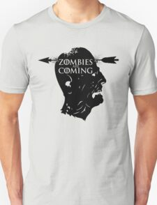Zombies are coming - Game Of Thrones T-Shirt