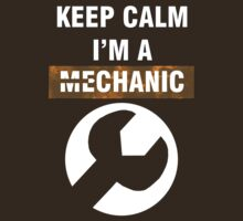 Keep Calm - I'm A Mechanic by Anders Andersen