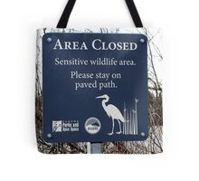 AREA CLOSED   Sensitive Wildlife Area. Tote Bag