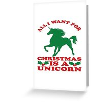 All I Want Is A Unicorn Greeting Card