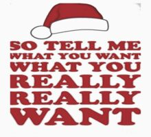 Tell Me What You Want T-Shirt