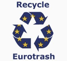 Recycle Eurotrash by adamjohnston