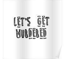 Let's Get Murdered - Black Alternate  Poster