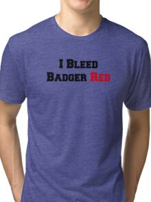 I Bleed Badger Red Tri-blend T-Shirt
