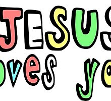 JESUS LOVES YOU by Calgacus