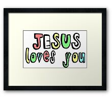 JESUS LOVES YOU Framed Print