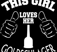 This Girl Loves Her Goldschlager by cutetees