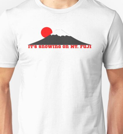 It's Snowing On Mt. Fuji Unisex T-Shirt