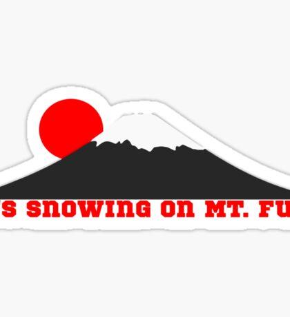 It's Snowing On Mt. Fuji Sticker
