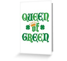 Queen of Green Greeting Card