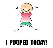 Pooped Today by AmazingMart