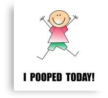Pooped Today Canvas Print