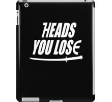Heads you lose... iPad Case/Skin