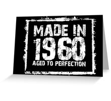Made In 1960 Aged To Perfection - Tshirts & Hoodies Greeting Card