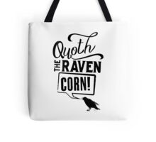 Quoth The Raven, Corn! Tote Bag