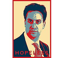 Ed Milliband - Hopeless Photographic Print