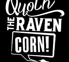 Quoth the Raven, Corn! (White) by JenSnow