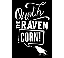 Quoth the Raven, Corn! (White) Photographic Print