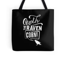 Quoth the Raven, Corn! (White) Tote Bag