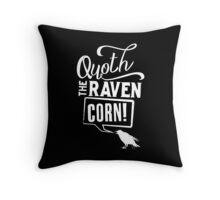 Quoth the Raven, Corn! (White) Throw Pillow