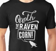 Quoth the Raven, Corn! (White) Unisex T-Shirt